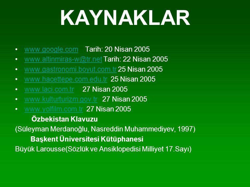 KAYNAKLAR www.google.com Tarih: 20 Nisan 2005