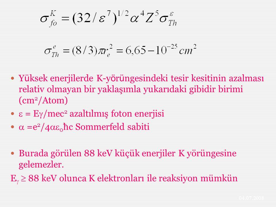  = E/mec2 azaltılmış foton enerjisi  =e2/40ħc Sommerfeld sabiti
