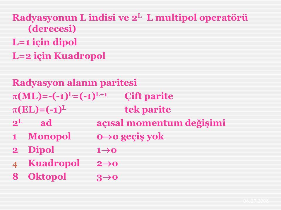 Radyasyonun L indisi ve 2L L multipol operatörü (derecesi)