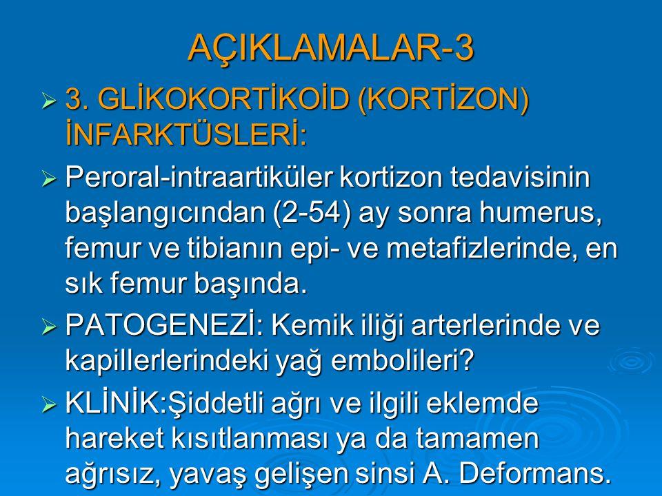 AÇIKLAMALAR-3 3. GLİKOKORTİKOİD (KORTİZON) İNFARKTÜSLERİ: