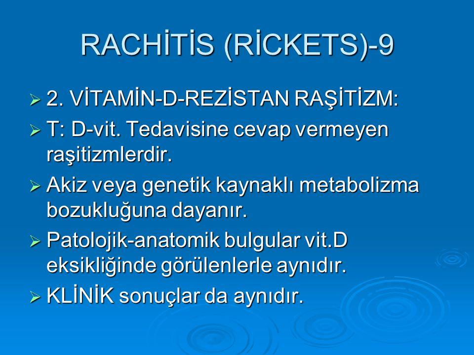 RACHİTİS (RİCKETS)-9 2. VİTAMİN-D-REZİSTAN RAŞİTİZM: