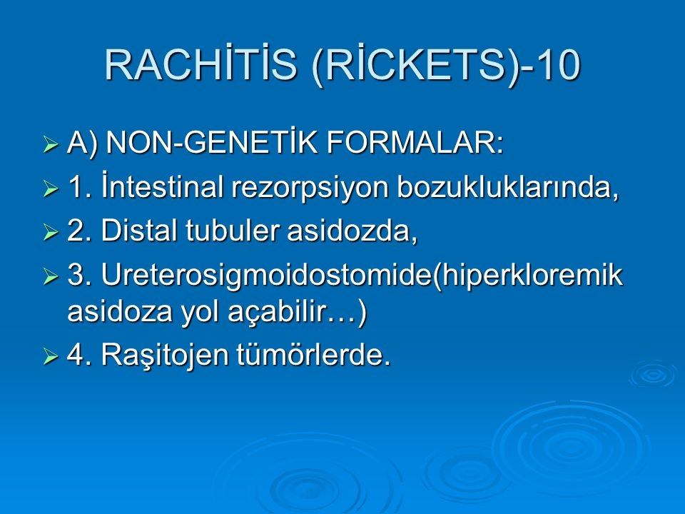 RACHİTİS (RİCKETS)-10 A) NON-GENETİK FORMALAR: