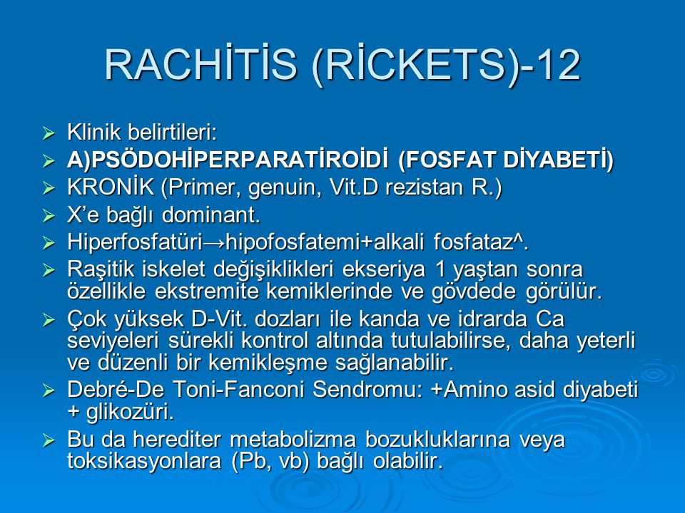 RACHİTİS (RİCKETS)-12 Klinik belirtileri:
