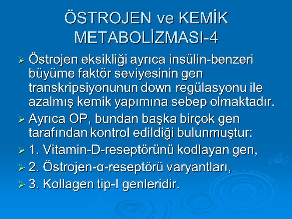 ÖSTROJEN ve KEMİK METABOLİZMASI-4