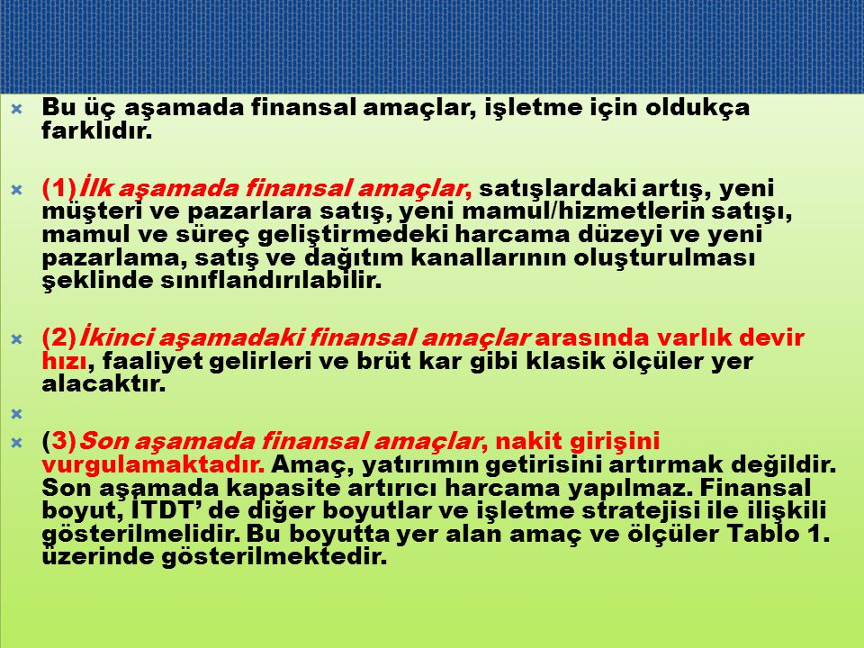 Bu üç aşamada finansal amaçlar, işletme için oldukça farklıdır.