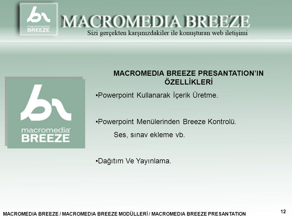 MACROMEDIA BREEZE PRESANTATION'IN ÖZELLİKLERİ