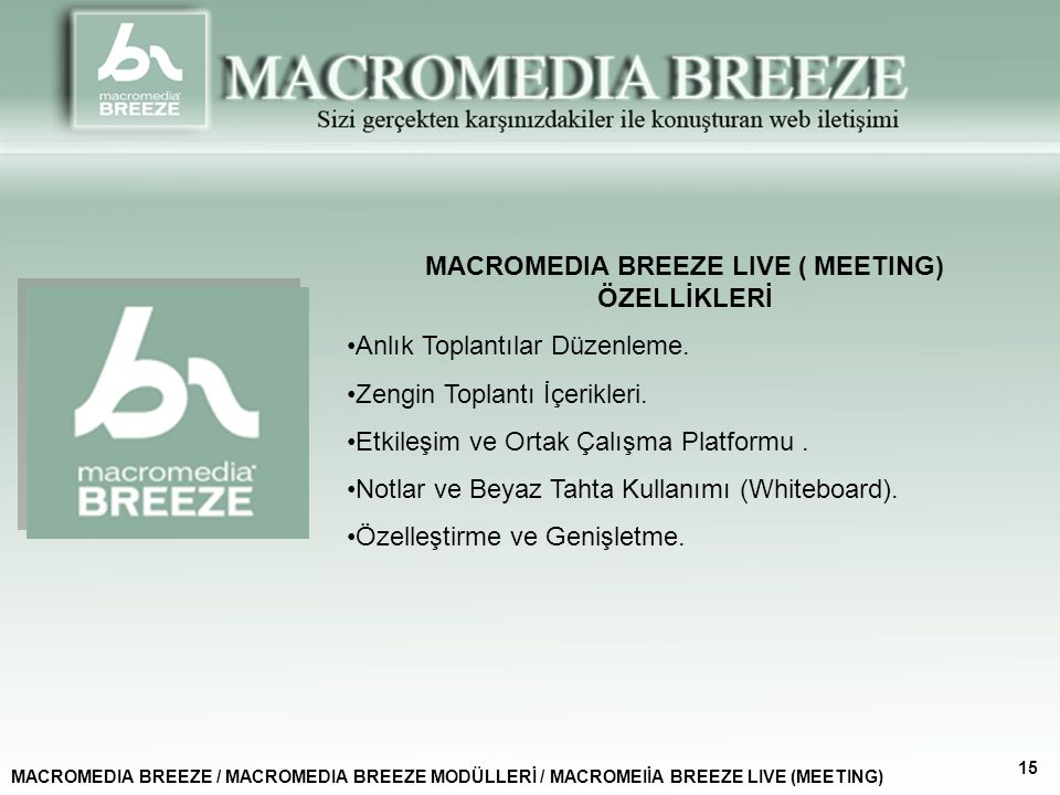 MACROMEDIA BREEZE LIVE ( MEETING) ÖZELLİKLERİ