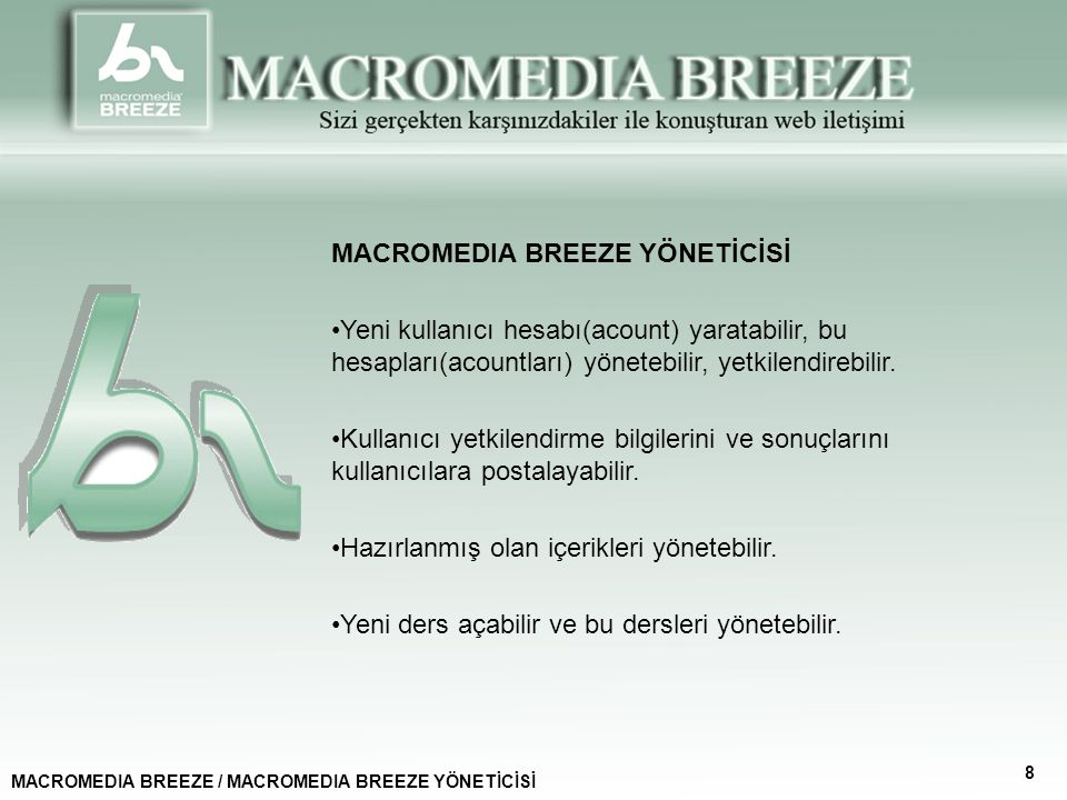 MACROMEDIA BREEZE YÖNETİCİSİ