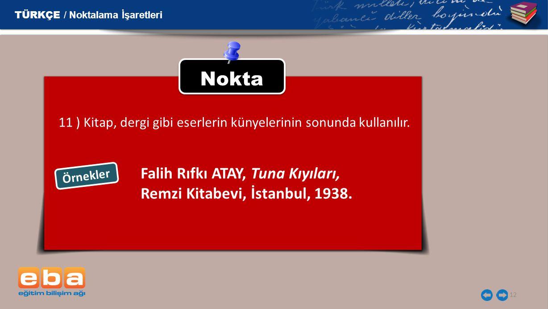 Nokta Falih Rıfkı ATAY, Tuna Kıyıları, Remzi Kitabevi, İstanbul, 1938.