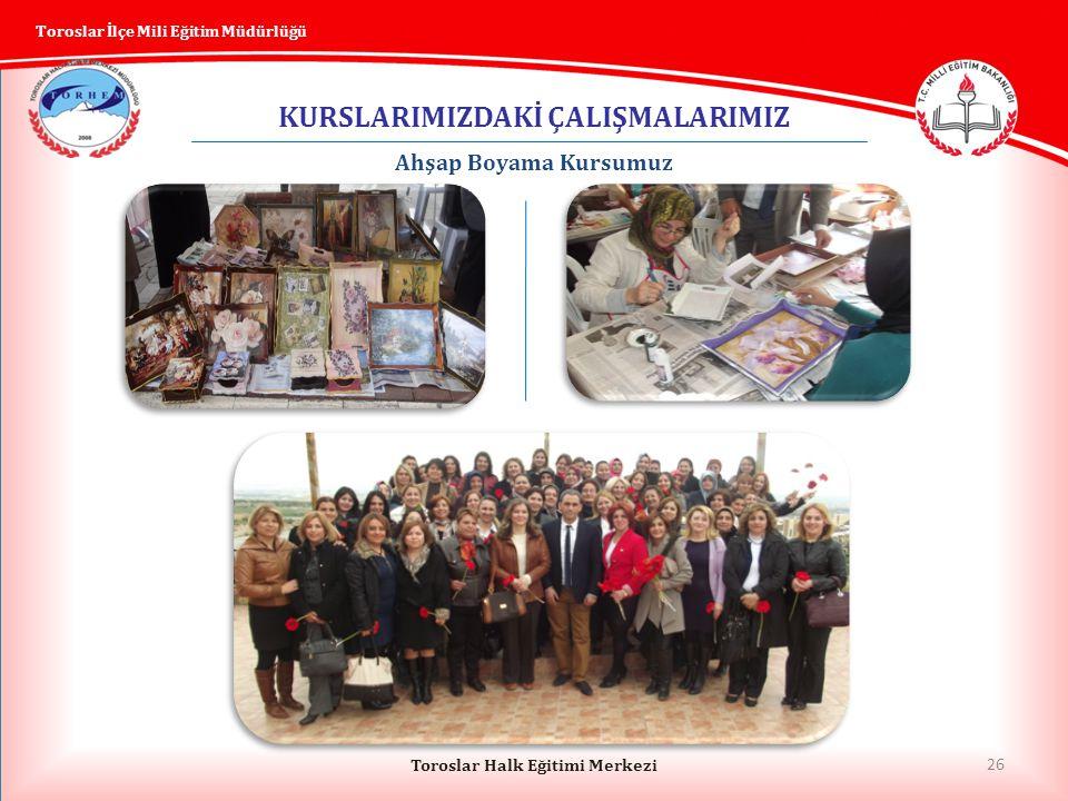 KURSLARIMIZDAKİ ÇALIŞMALARIMIZ Toroslar Halk Eğitimi Merkezi