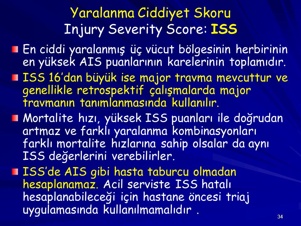 Yaralanma Ciddiyet Skoru Injury Severity Score: ISS