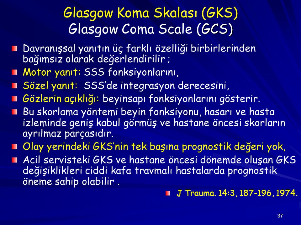 Glasgow Koma Skalası (GKS) Glasgow Coma Scale (GCS)