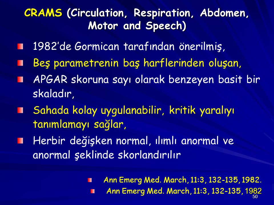 CRAMS (Circulation, Respiration, Abdomen, Motor and Speech)