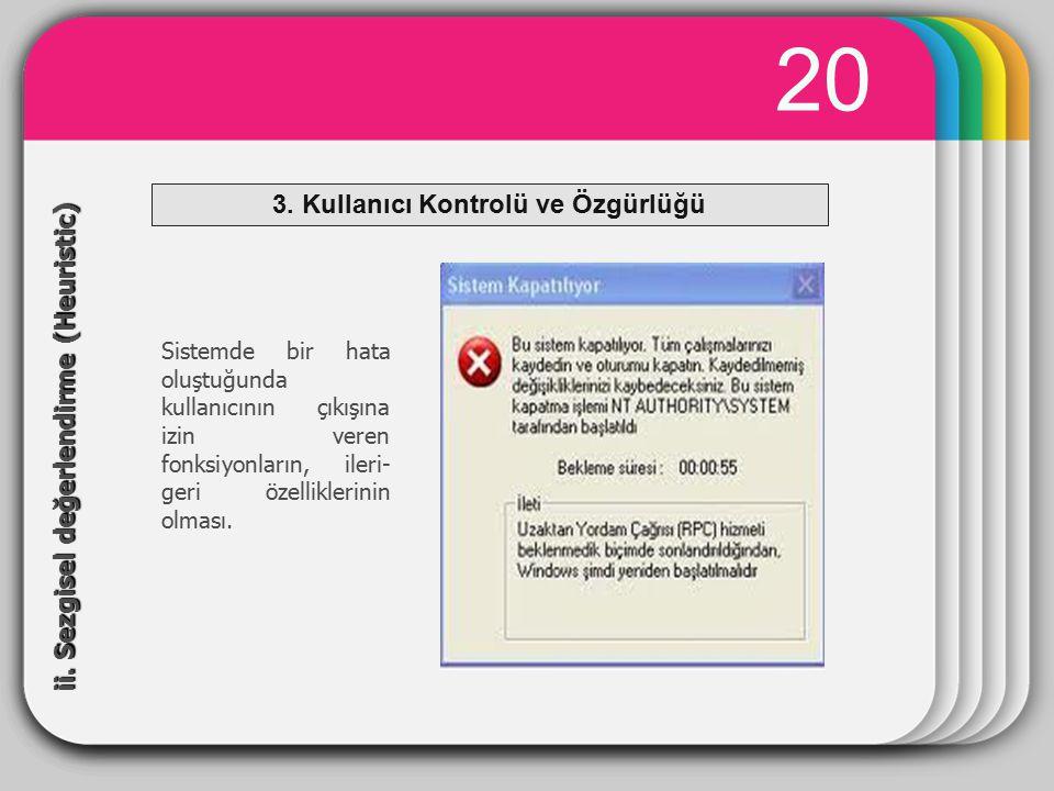 3. Kullanıcı Kontrolü ve Özgürlüğü
