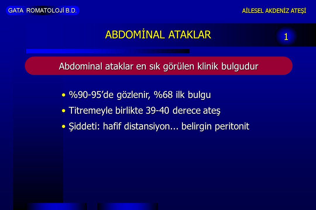Abdominal ataklar en sık görülen klinik bulgudur