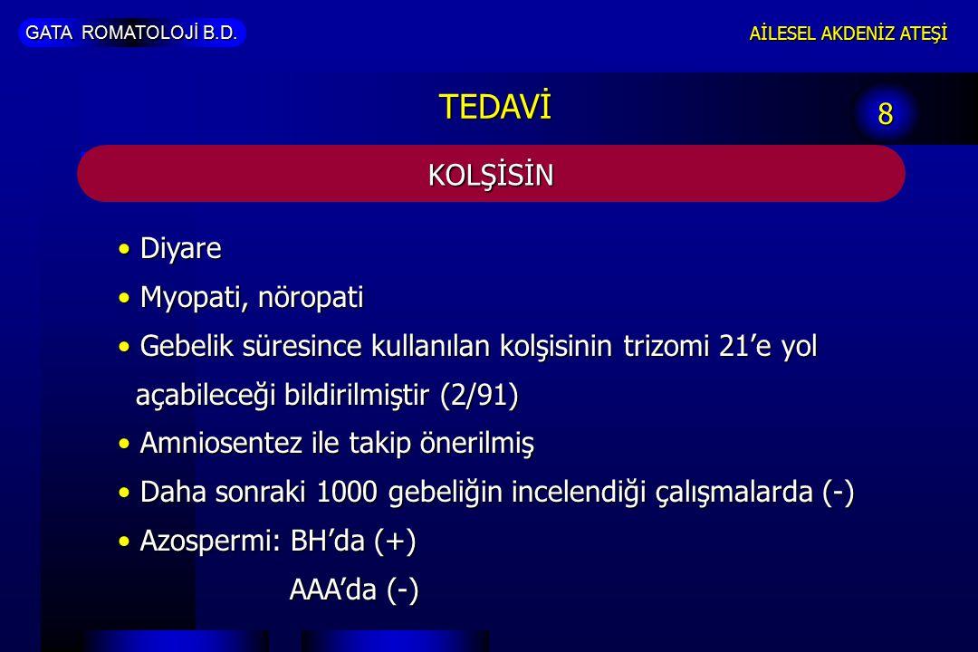 TEDAVİ 8 KOLŞİSİN Diyare Myopati, nöropati