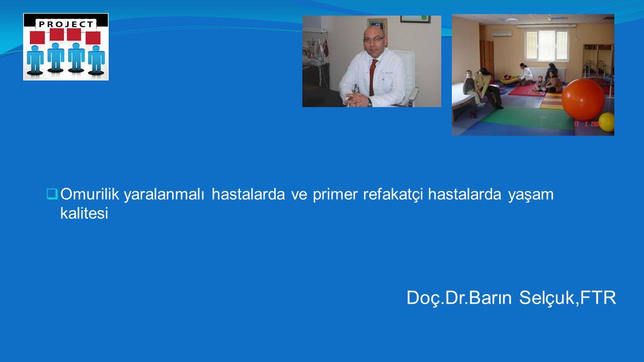 Omurilik yaralanmalı hastalarda ve primer refakatçi hastalarda yaşam kalitesi