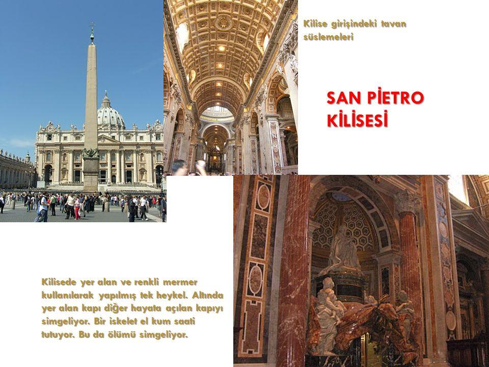 SAN PİETRO KİLİSESİ Kilise girişindeki tavan süslemeleri