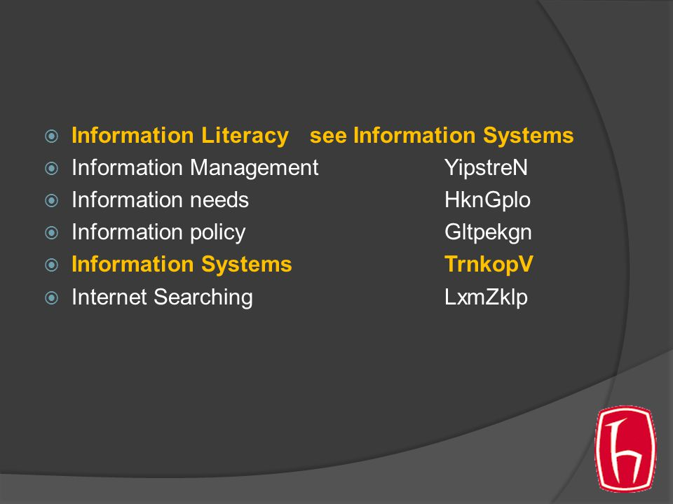 Information Literacy see Information Systems