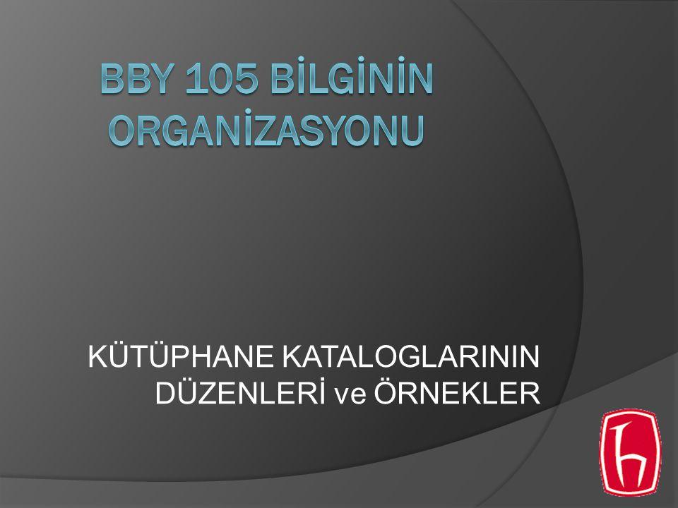 BBY 105 BİLGİNİN ORGANİZASYONU