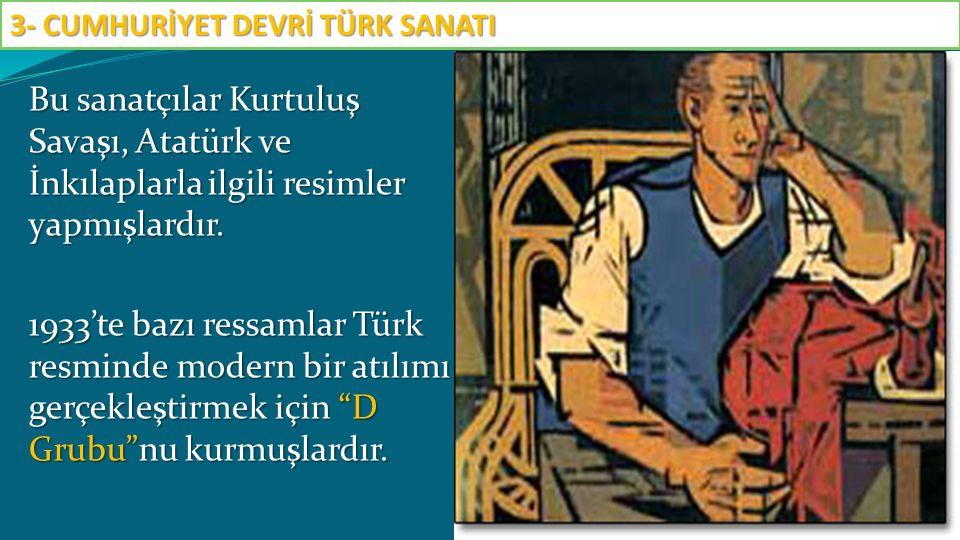 3- CUMHURİYET DEVRİ TÜRK SANATI