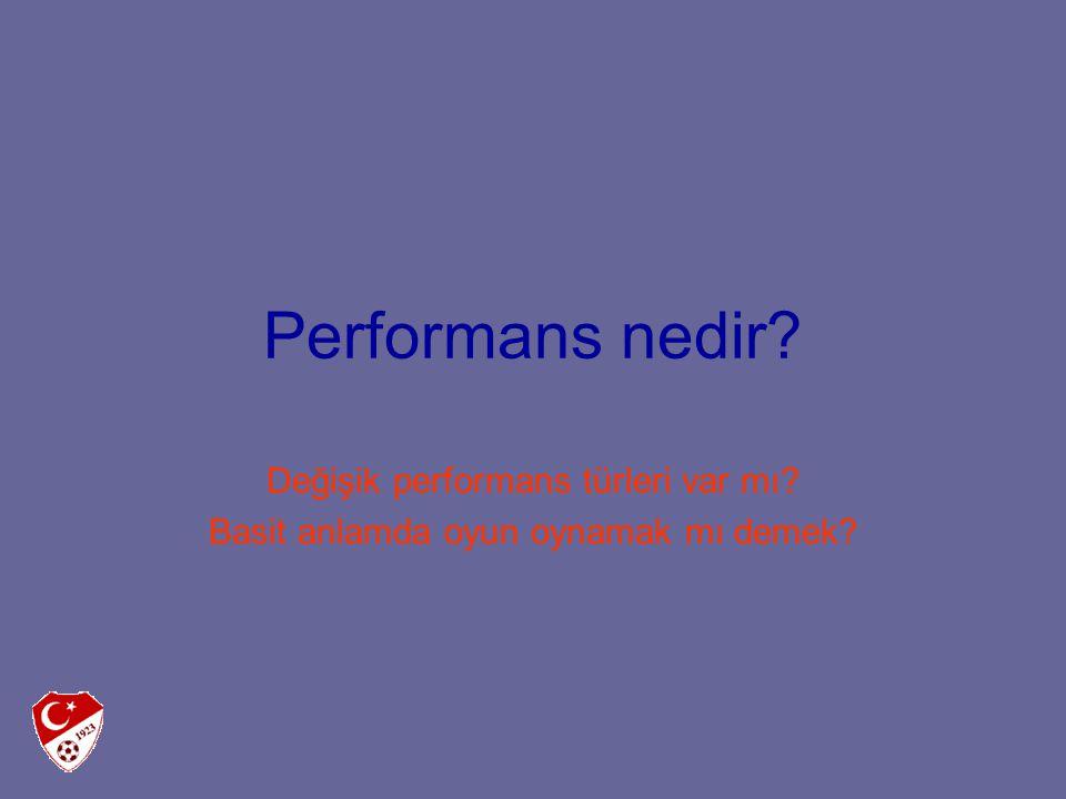 Performans nedir Değişik performans türleri var mı