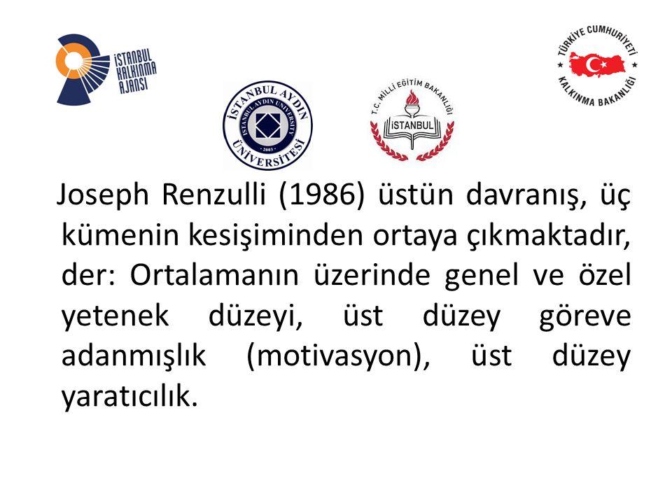 Joseph Renzulli (1986) üstün davranış, üç kümenin kesişiminden ortaya çıkmaktadır, der: Ortalamanın üzerinde genel ve özel yetenek düzeyi, üst düzey göreve adanmışlık (motivasyon), üst düzey yaratıcılık.