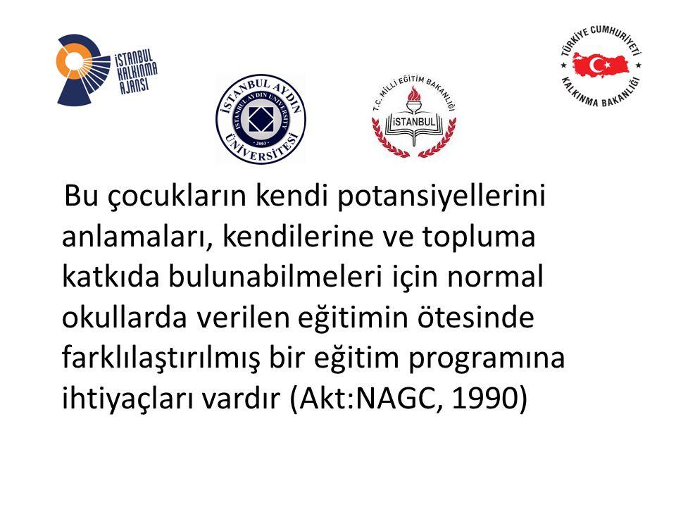 Bu çocukların kendi potansiyellerini anlamaları, kendilerine ve topluma katkıda bulunabilmeleri için normal okullarda verilen eğitimin ötesinde farklılaştırılmış bir eğitim programına ihtiyaçları vardır (Akt:NAGC, 1990)