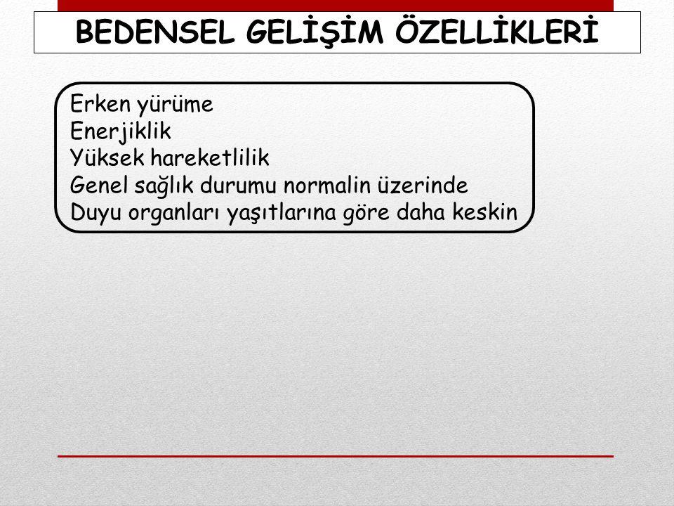 BEDENSEL GELİŞİM ÖZELLİKLERİ