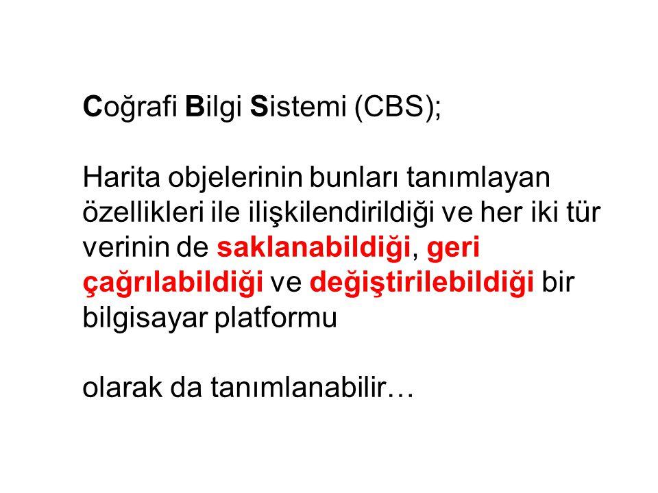 Coğrafi Bilgi Sistemi (CBS);