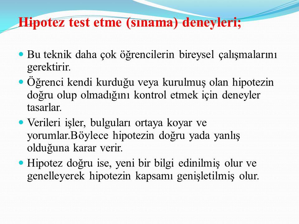 Hipotez test etme (sınama) deneyleri;