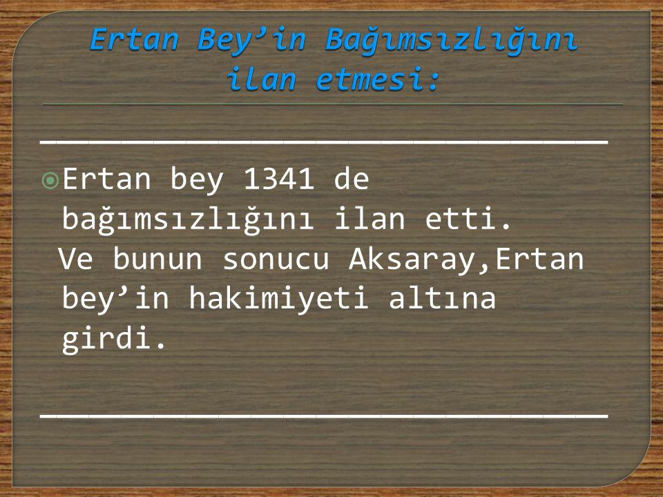 Ertan Bey'in Bağımsızlığını ilan etmesi: