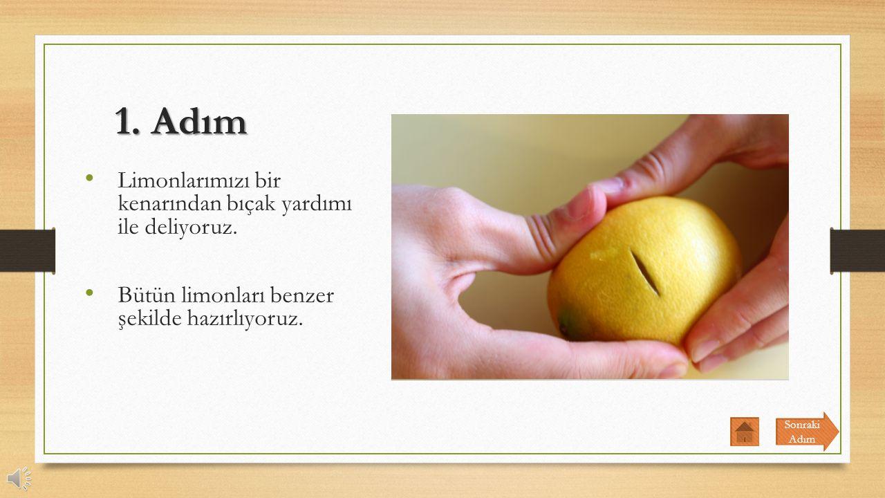 1. Adım Limonlarımızı bir kenarından bıçak yardımı ile deliyoruz.