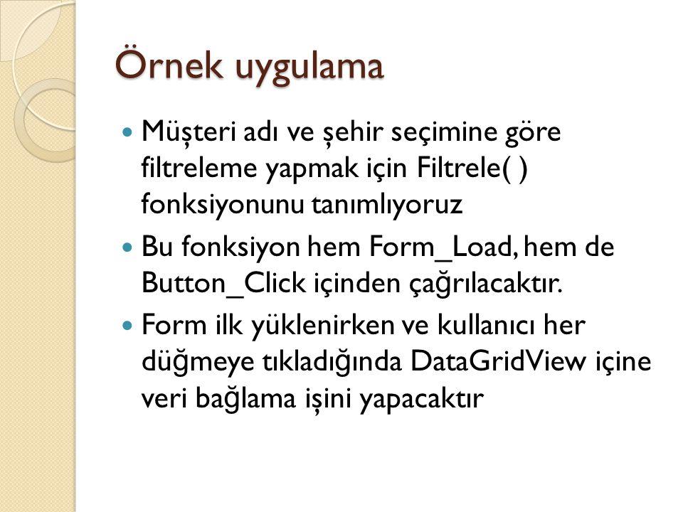 Örnek uygulama Müşteri adı ve şehir seçimine göre filtreleme yapmak için Filtrele( ) fonksiyonunu tanımlıyoruz.