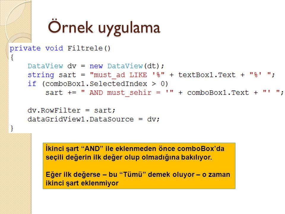 Örnek uygulama İkinci şart AND ile eklenmeden önce comboBox'da seçili değerin ilk değer olup olmadığına bakılıyor.