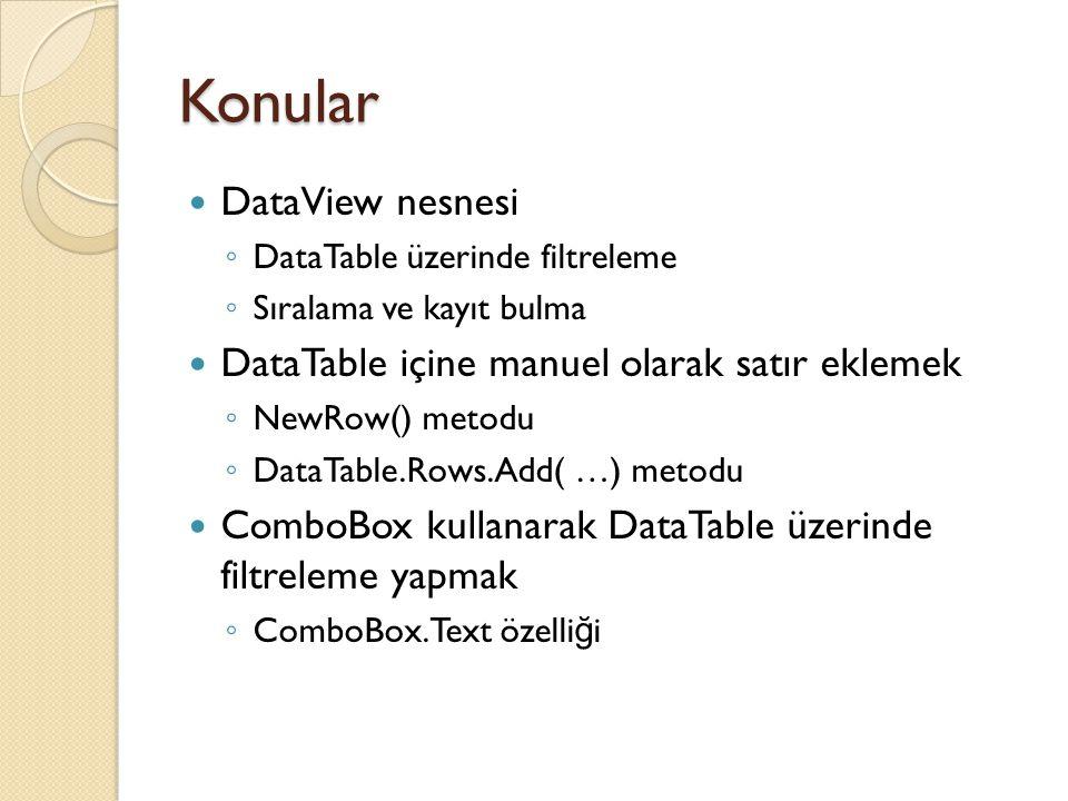 Konular DataView nesnesi DataTable içine manuel olarak satır eklemek