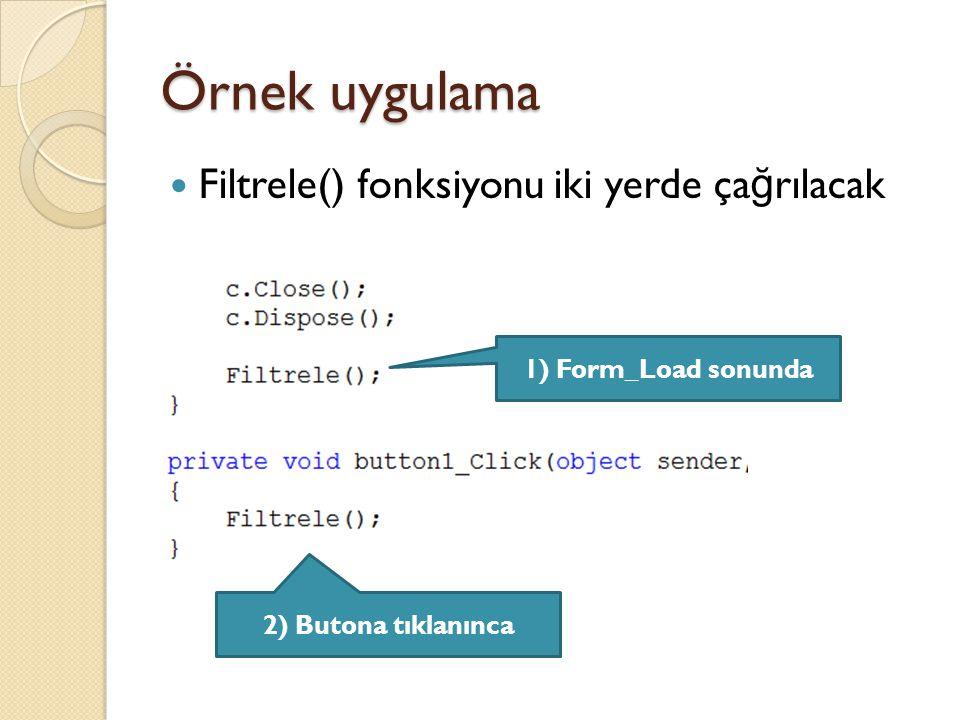 Örnek uygulama Filtrele() fonksiyonu iki yerde çağrılacak