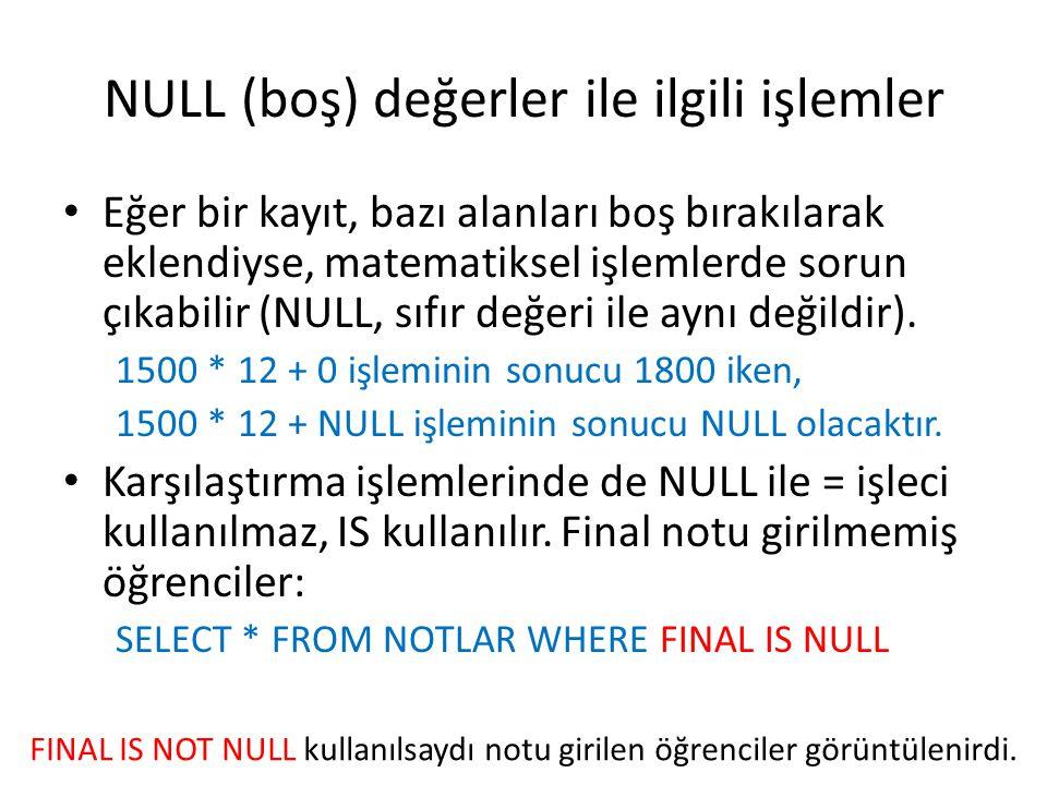 NULL (boş) değerler ile ilgili işlemler