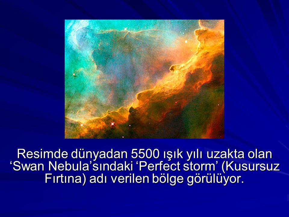 Resimde dünyadan 5500 ışık yılı uzakta olan 'Swan Nebula'sındaki 'Perfect storm' (Kusursuz Fırtına) adı verilen bölge görülüyor.