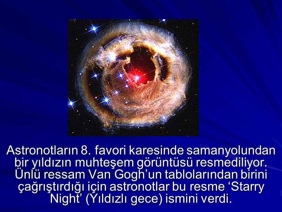 Astronotların 8. favori karesinde samanyolundan bir yıldızın muhteşem görüntüsü resmediliyor.
