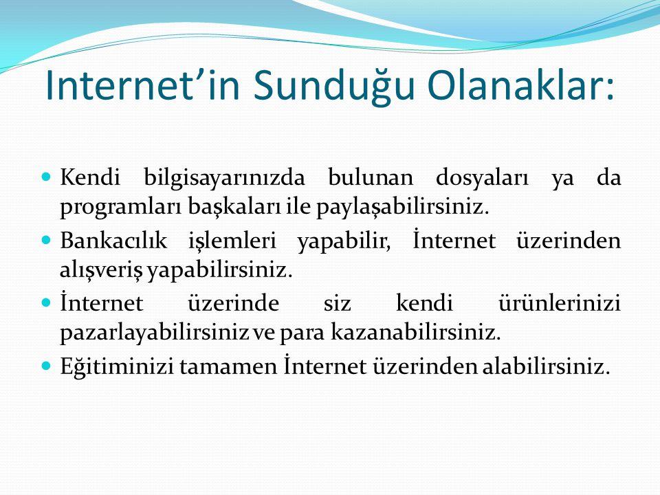 Internet'in Sunduğu Olanaklar: