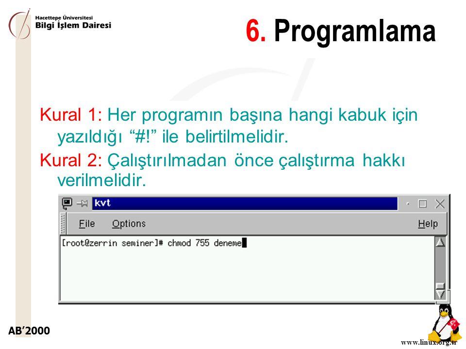 6. Programlama Kural 1: Her programın başına hangi kabuk için yazıldığı #! ile belirtilmelidir.