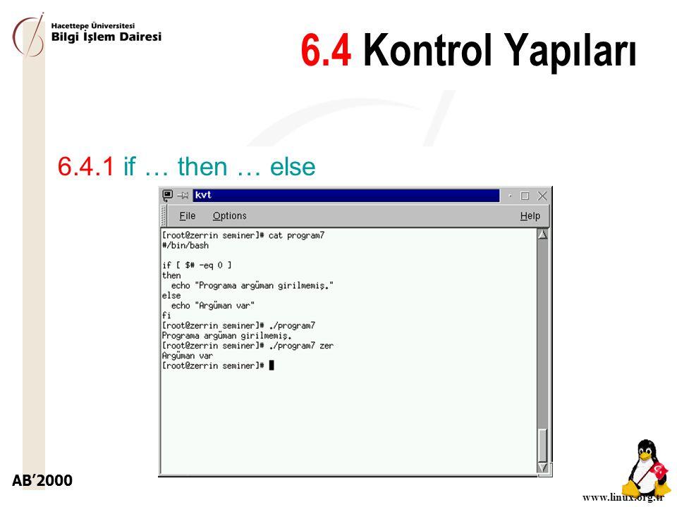 6.4 Kontrol Yapıları 6.4.1 if … then … else