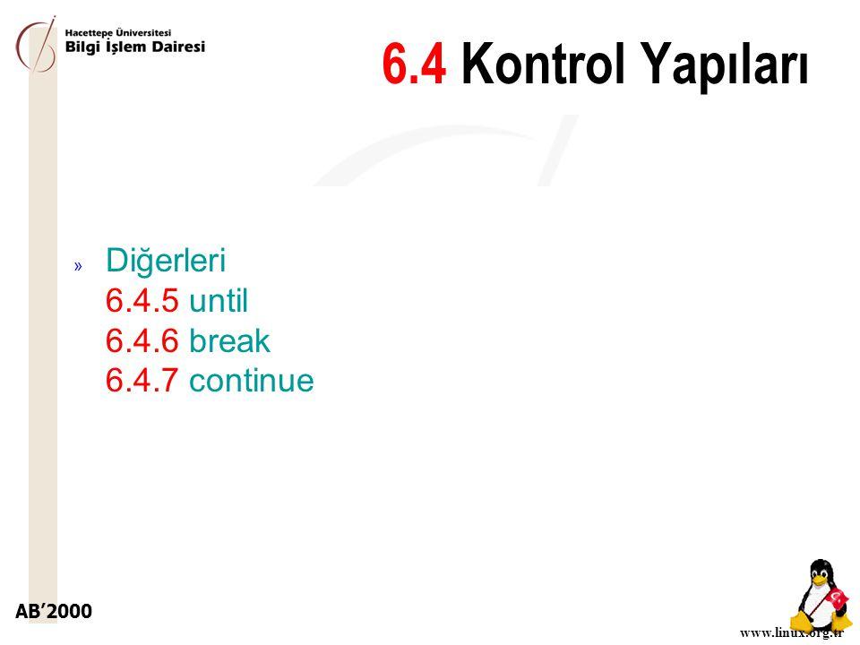 6.4 Kontrol Yapıları Diğerleri 6.4.5 until 6.4.6 break 6.4.7 continue