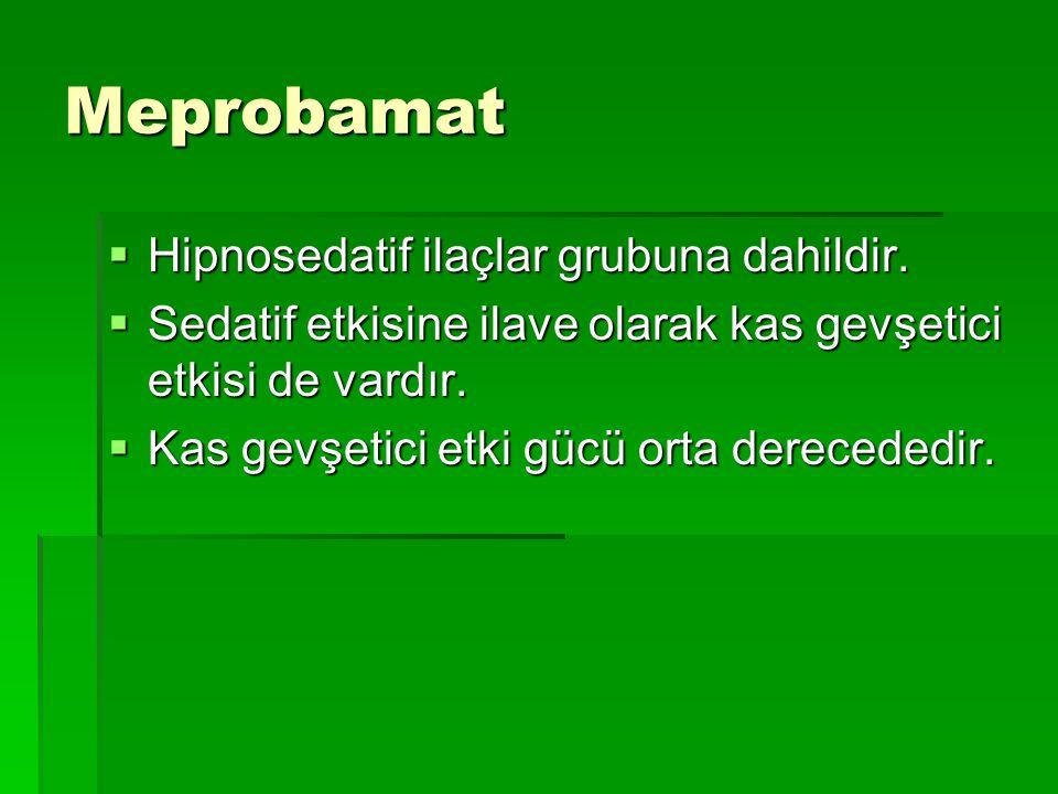 Meprobamat Hipnosedatif ilaçlar grubuna dahildir.