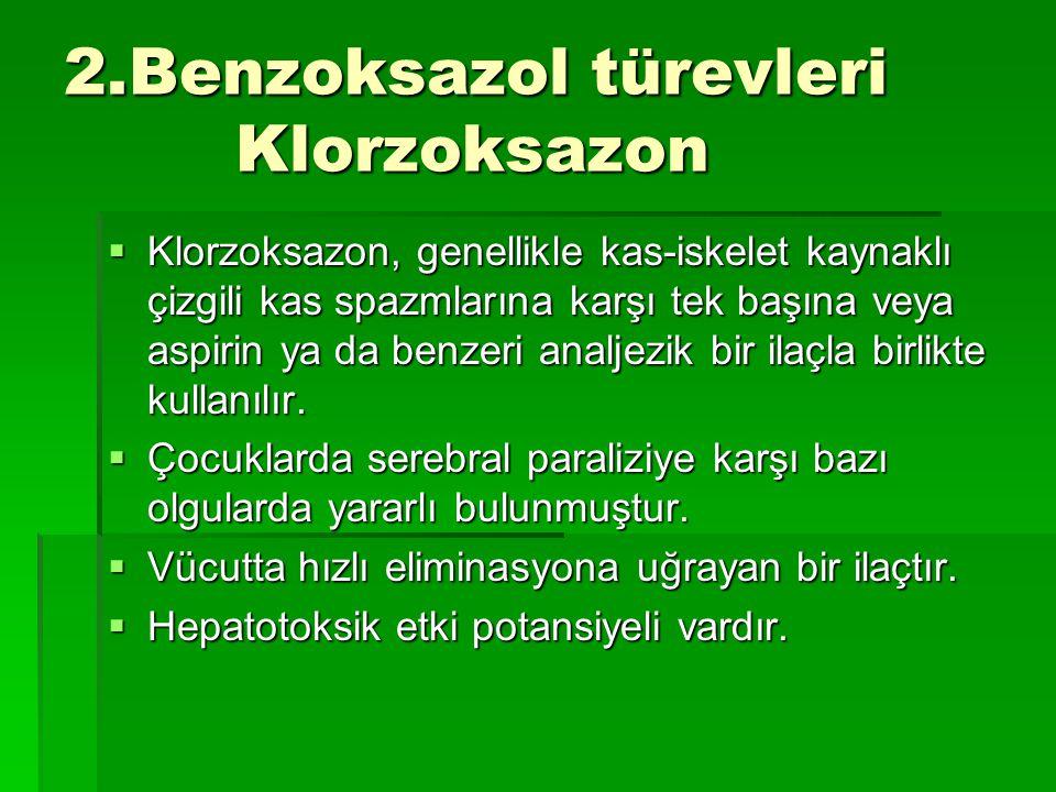2.Benzoksazol türevleri Klorzoksazon