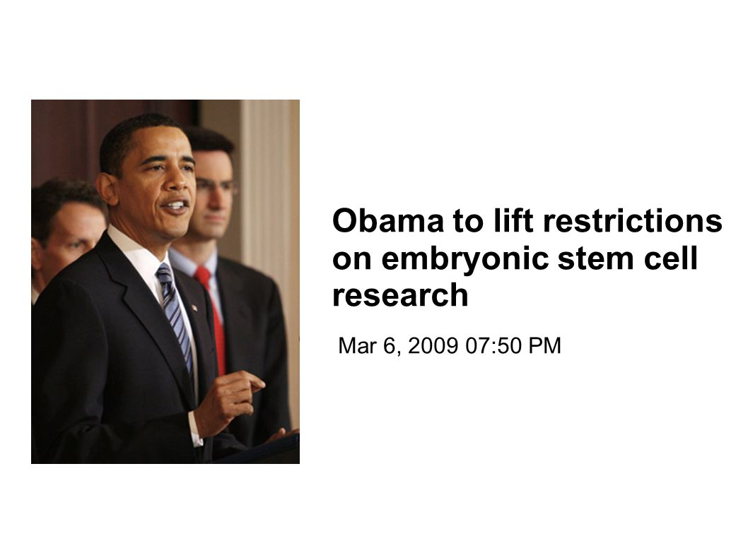 Obama to lift restrictions on embryonic stem cell research