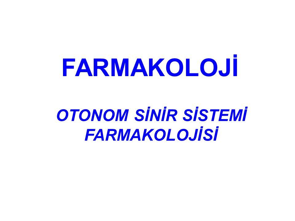 OTONOM SİNİR SİSTEMİ FARMAKOLOJİSİ