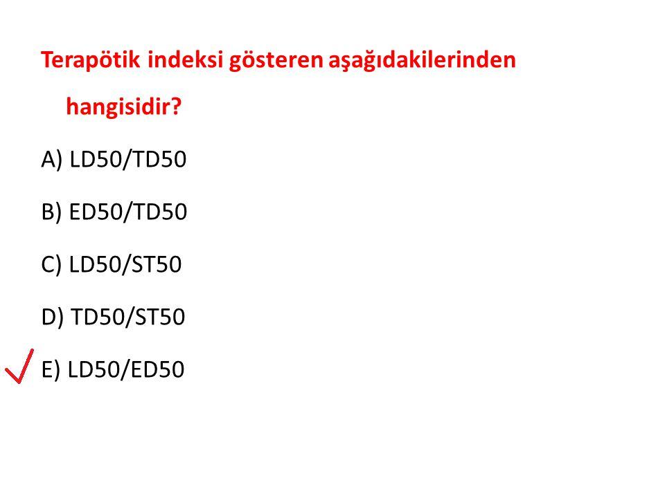 Terapötik indeksi gösteren aşağıdakilerinden hangisidir