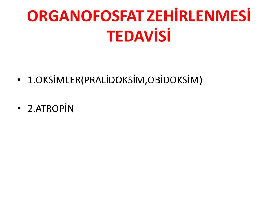 ORGANOFOSFAT ZEHİRLENMESİ TEDAVİSİ